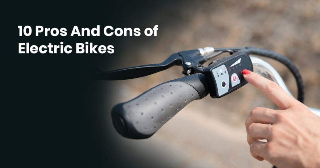 10 Pros And Cons of Electric Bikes