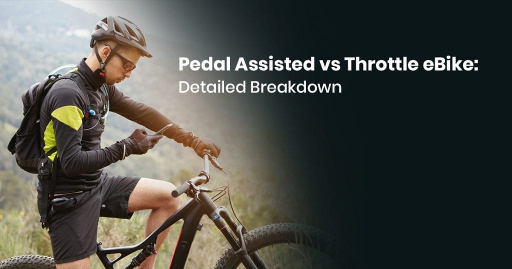 Pedal Assisted vs Throttle eBike- Detailed Breakdown